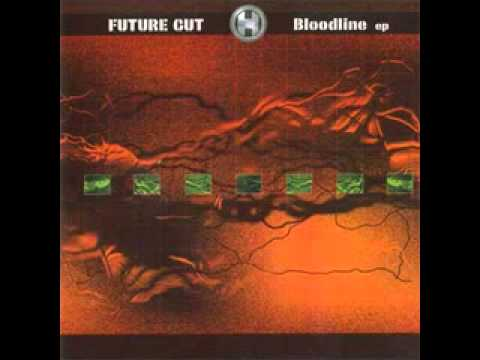 Future Cut - Bloodline