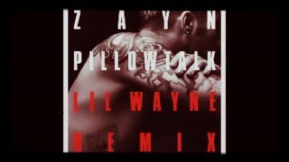 Pillow talk- Zayn ft. Lil wayne Remix