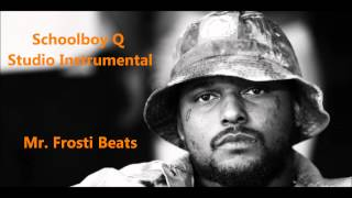 Schoolboy Q - Studio Instrumental (Mr. Frosti Beats Remake)