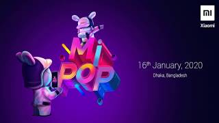 #MiPOP2020 - Sharing My Story, My Journey and Many More With Mi Community Bangladesh