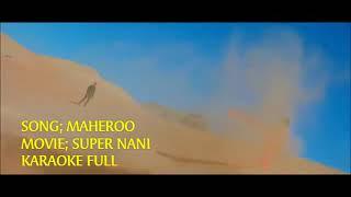 Super nani-Maheroo karaoke