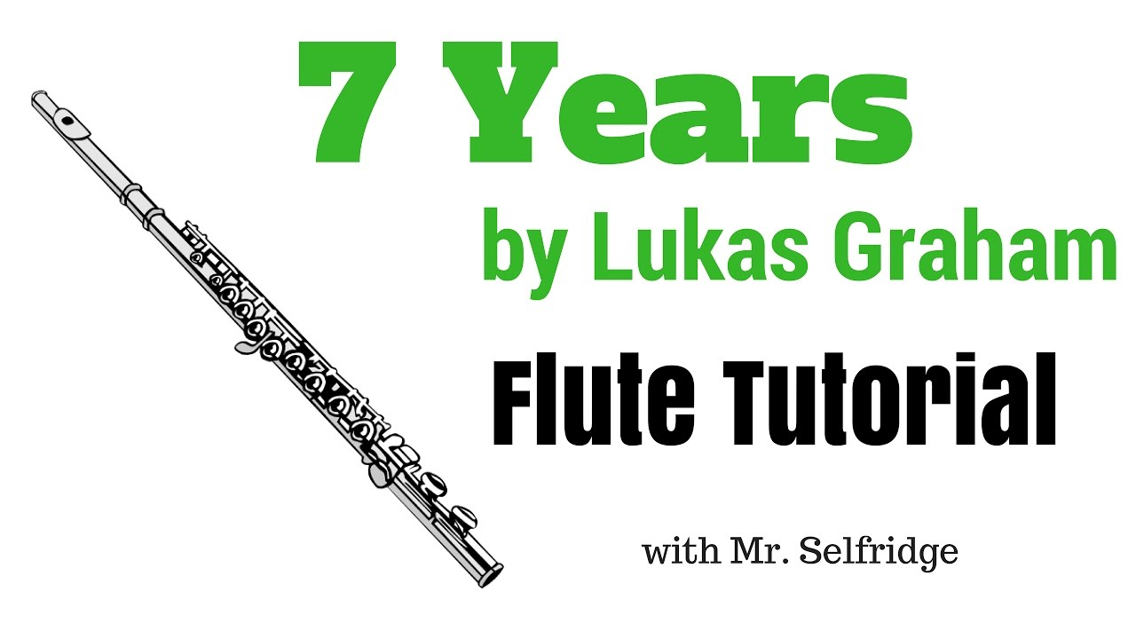 7 Years Piano Sheet Music With Letters 7 yearslukas graham - flute tutorial