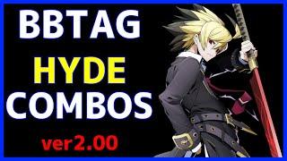 【BBTAG ver2.00】 HYDE Combos ハイド コンボ集