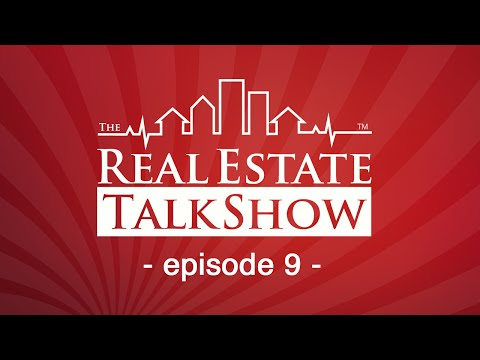 The Real Estate Talk Show Episode 9