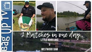 2 Fishing Matches in one day - Little John Lakes & WestWood Dam  - Baguptv - Match Fishing -