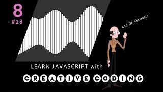 VID 28 - Learn JavaScript with Creative Coding - fun, colorful and free!