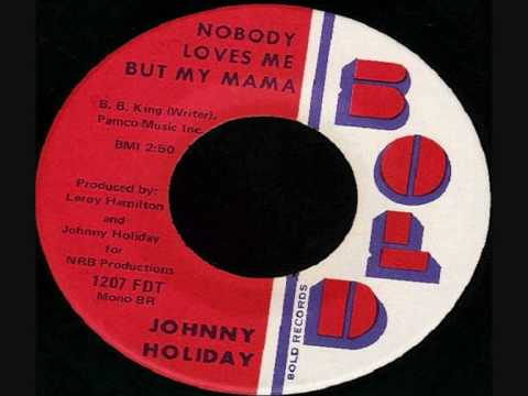 JOHNNY HOLIDAY- Nobody Loves Me But My Mama