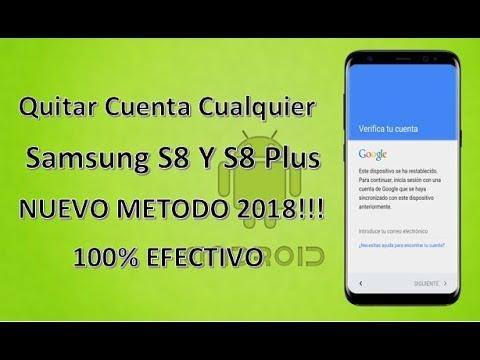 Quitar Cuenta A Cualquier Samsung Galaxy S8 Y S8 Plus 2018 100 Efectivo Youtube
