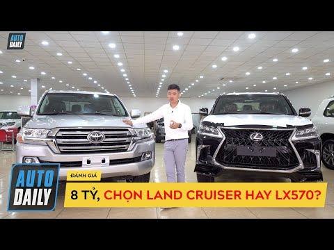 8 tỷ, chọn TOYOTA LAND CRUISER V8 hay LEXUS LX570? |Autodaily.vn|