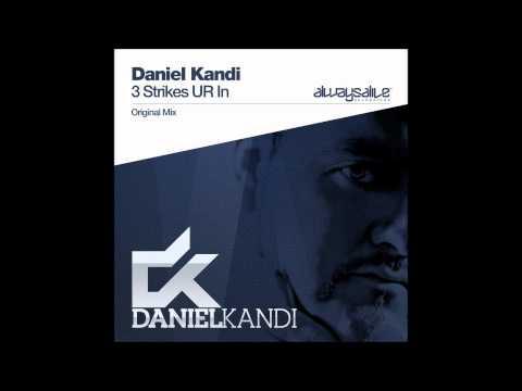 Daniel Kandi - 3 Strikes Ur In (Radio Edit)