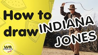 HOW TO DRAW A INDIANA JONES!