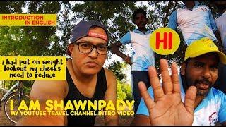 My Youtube Travel Channel intro in English - I am Shawnpady.