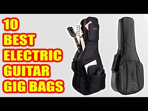 10 Best Electric Guitar Gig Bags 2018