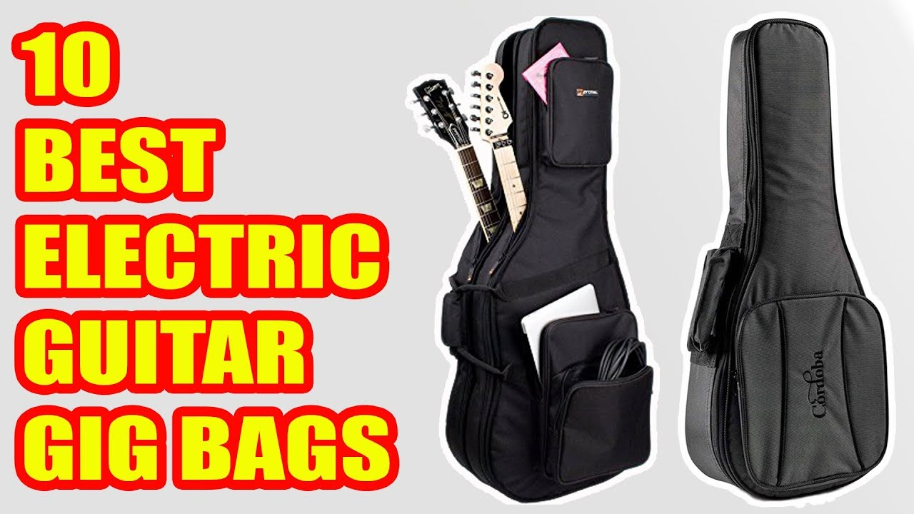 10 Best Electric Guitar Gig Bags 2018 Youtube