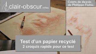 clair-obscur.video - Test d'un papier recyclé en 80 grs avec 2 croquis rapides