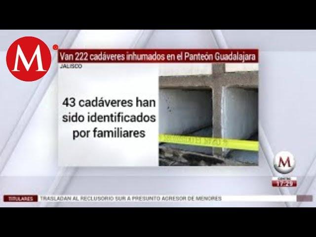Van 222 cadáveres inhumados en el Panteón Guadalajara