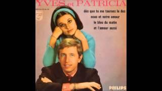Yves Et Patricia - Dès Que Tu Me Tournes Le Dos (1965)