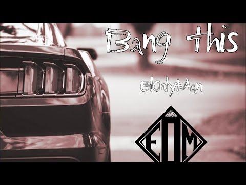 ElOnlyMan - Bang This (Ft. Spencer Lee)