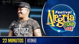Vitinho - 22 Minutos (Ao Vivo Festival da Alegria 2018)