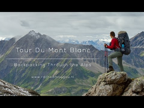 Camping Tour Du Mont Blanc (TMB) V1.0 - Backpacking Through The Alps