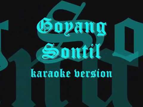 Goyang Sontil Karaoke Version G.S