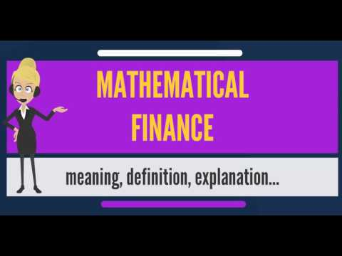 What is MATHEMATICAL FINANCE? What does MATHEMATICAL FINANCE mean? MATHEMATICAL FINANCE meaning