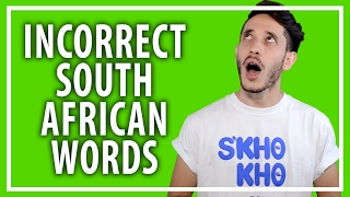 Incorrect south african words | michael cost