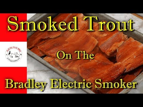Smoked Trout On The Bradley Electric Smoker