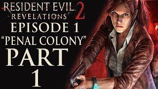 "Resident Evil Revelations 2 - Episode 1: ""Penal Colony"" - Let"