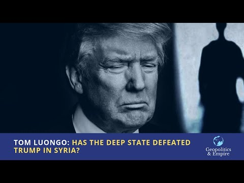 Tom Luongo: Has The Deep State Defeated Trump In Syria?