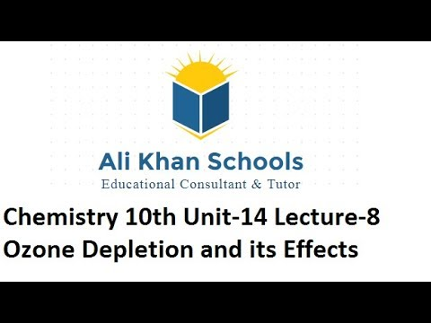 Chemistry 10th Ozone Depletion and its Effects Unit-14 Lecture-8