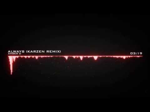 Amber D - Always (Karzen Remix)