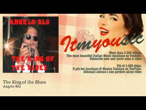 Angelo Blu - The King of the Blues