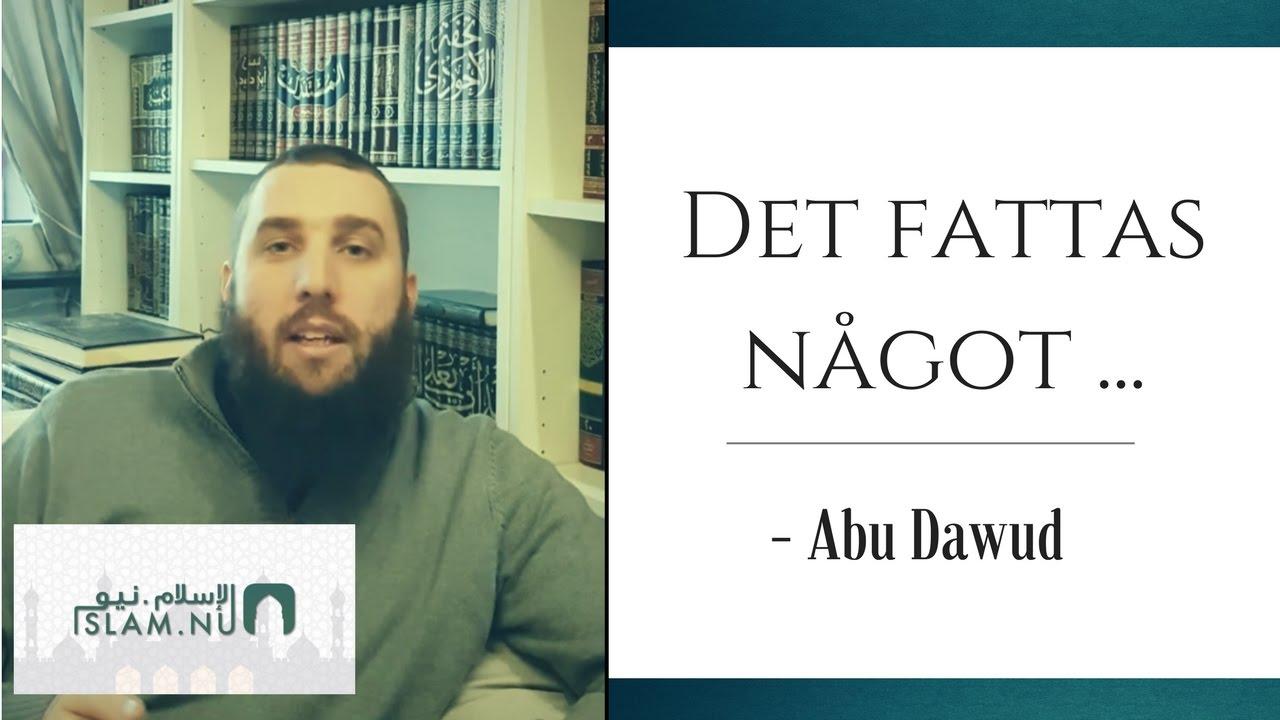Det fattas något ... | Abu Dawud