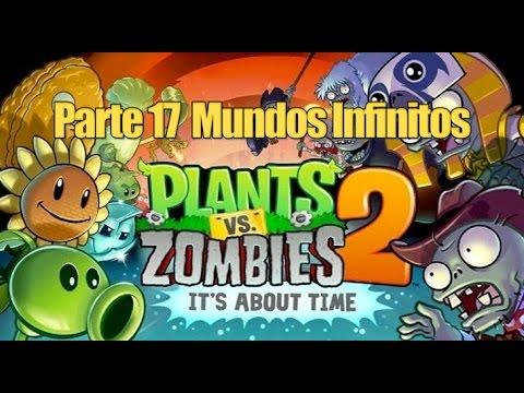 Plants vs Zombies 2 - Parte 17 Mundos Infinitos - Español