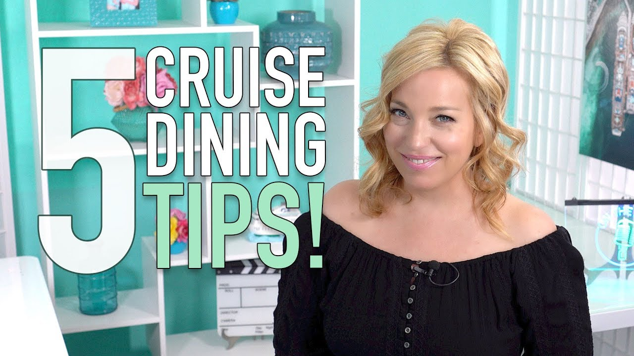 5 Tips For Cruise Ship Main Dining Room Perfection