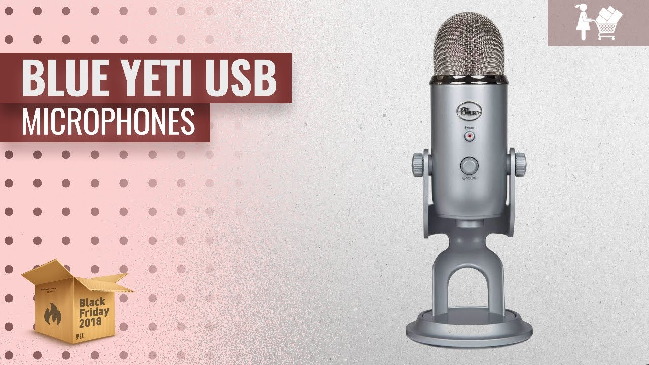Save Big On Blue Yeti USB Microphones Black Friday / Cyber Monday 2018 |  Black Friday Guide