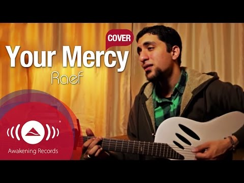 Raef - Your Mercy [Maroon 5 Cover - Won't Go Home Without You]