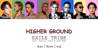 Download HIGHER GROUND - EXILE TRIBE ft. Dimitri Vegas & Like Mike [Color Coded Lyrics/Kan/Rom/Ind]