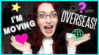 HUGE ANNOUNCEMENT! I'M MOVING OVERSEAS!!! Thumbnail