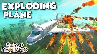 EXPLODING PLANE CRASH! - Scrap Mechanic Creations! - Episode 151