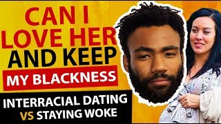 "Donald Glover: Interracial Dating and What is Being WOKE? ""This is America"""