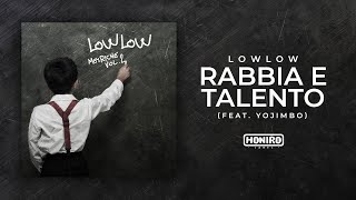LOWLOW feat. YOJIMBO - 03 - RABBIA E TALENTO (LYRIC VIDEO)
