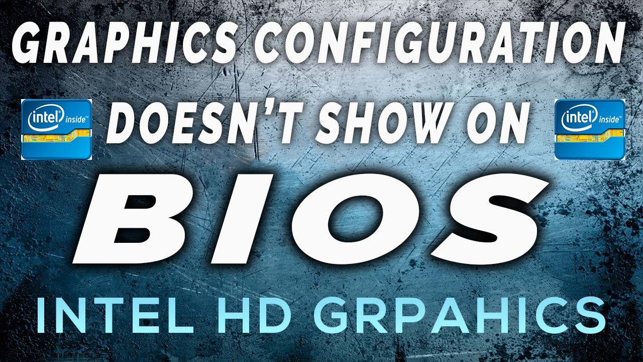 Graphics Configuration Doesn't Show On The Bios - Intel HD Graphics  (Explained)