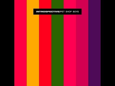 Pet Shop Boys - Introspective (Whole Album HQ) - 1988