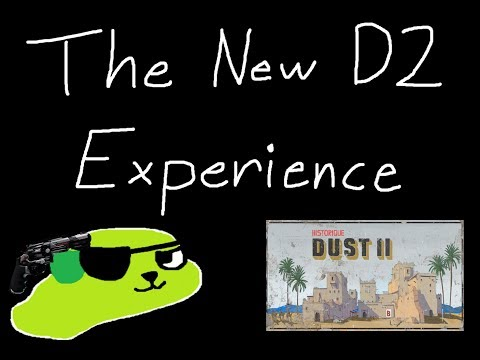 The New Dust 2 Experience!