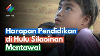 Harapan Pendidikan Di Hulu Silaoinan Mentawai