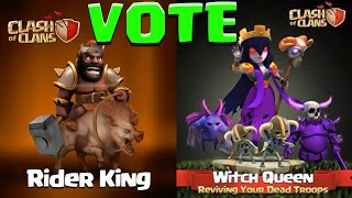 Clash of Clans NEW Heroes Witch Queen/Hog Rider King Vote for Ideas