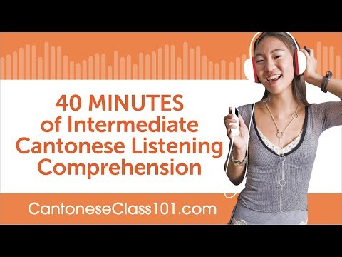 40 Minutes of Intermediate Cantonese Listening Comprehension