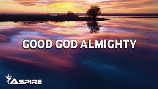 Good God Almighty (Lyrics) - Crowder